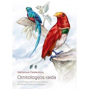 Ornitologijos raida: nuo pirmųjų sieninių olų piešinių iki klimato kaitos ornitologijos. Mečislovas Žalakevičius. 2013