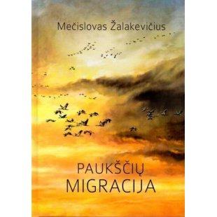Paukščių migracija. Mečislovas Žalakevičius. 2015